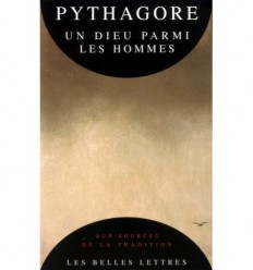 Pythagore - Un dieu parmi les hommes