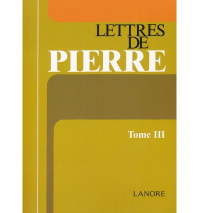 Lettres de Pierre - Tome 3
