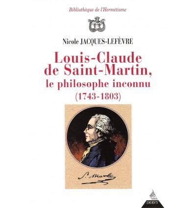 Louis-Claude de Saint-Martin, le philosophe inconnu