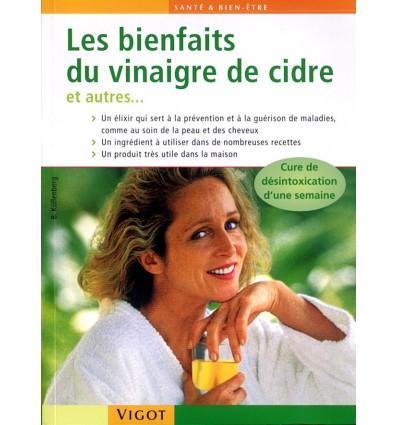 Les bienfaits du vinaigre de cidre et autres