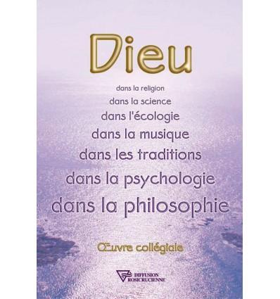 Dieu dans la religion, dans la science, dans l'écologie, dans la musique, dans les traditions, dans la psychologie, dans la philosophie