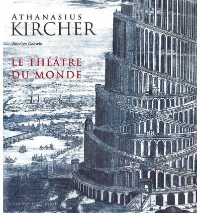 Athanasius Kircher, le théâtre du monde