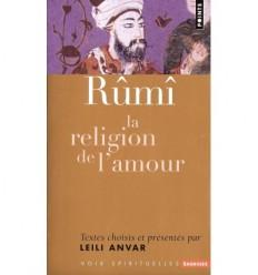 Rûmî, la religion de l'amour