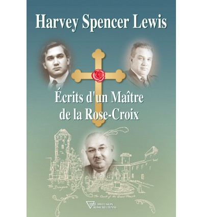 Harvey Spencer Lewis, écrits d'un Maître de la Rose-Croix