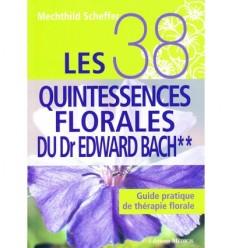 Les 38 quintessences florales du Dr Edward Bach**