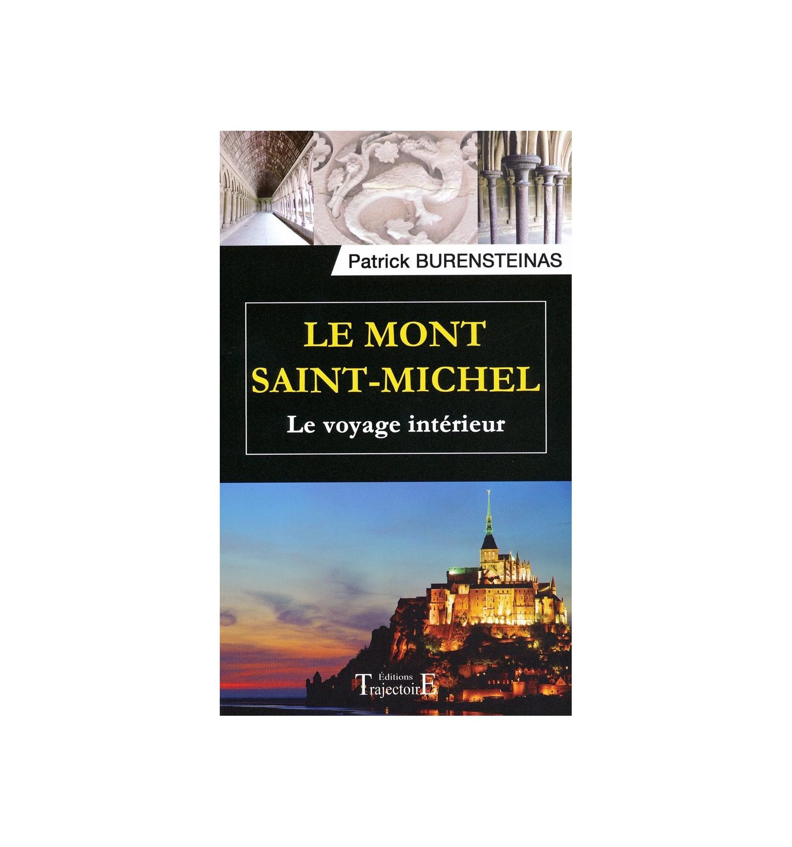 Le mont saint michel le voyage int rieur patrick for Le voyage interieur