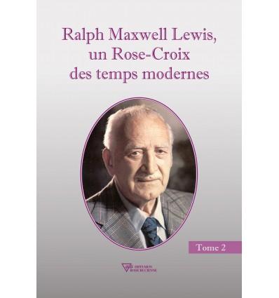 Ralph Maxwell Lewis, un Rose-Croix des temps modernes