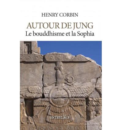 Autour de Jung. Le bouddhisme et la Sophia