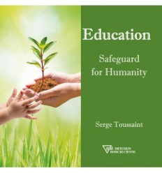 Education, safeguard for Humanity