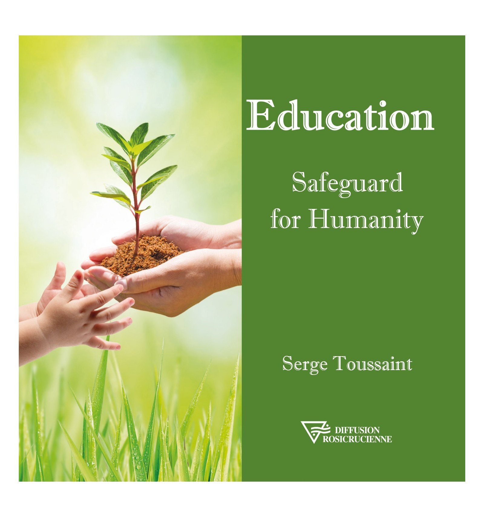 Education safeguard for Humanity Diffusion Rosicrucienne