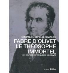 Fabre d'Olivet, le théosophe immortel