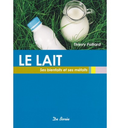 Le lait, ses bienfaits et ses méfaits