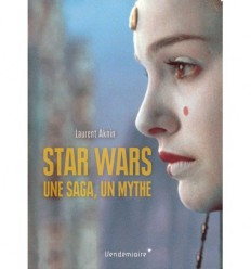 Star Wars : une saga, un mythe