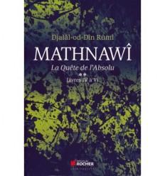Mathnawi, la quête de l'Absolu - Tome 2