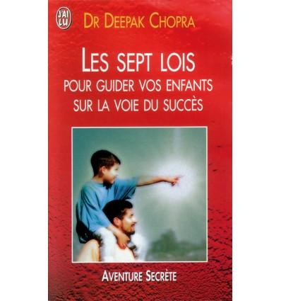 Les sept lois pour guider vos enfants sur la voie du succès