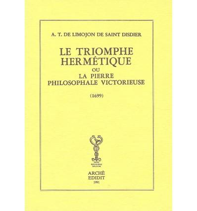 Le triomphe hermétique ou la pierre philosophale victorieuse