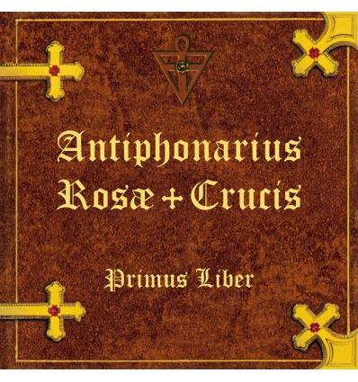 Antiphonaire de la Rose-Croix - Vol. 1