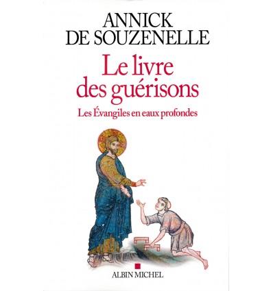Le livre des guérisons - Les Evangiles en profondeur