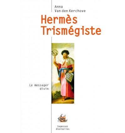 HERMES TRISMEGISTE LE MESSAGER DIVIN