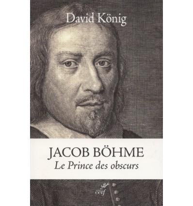 JACOB BOEHME LE PRINCE DES OBSCURS