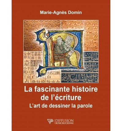 FASCINANTE HISTOIRE DE L ECRITURE