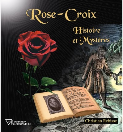 Rose-Croix - Histoire et Mystères