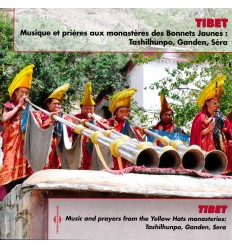 Tibet - Music and prayers from the Yellow Hats monasteries : Tashilhunpo, Ganden, Sera