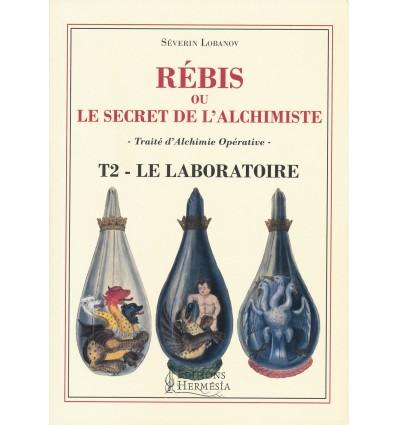 REBIS OU LE SECRET DE L ALCHIMISTE