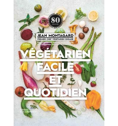 Végétarien facile et quotidien - Jean Montagnard - Magali Solodilow