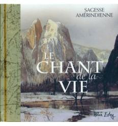 CHANT DE LA VIE SAGESSE AMERINDIENNE