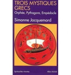 TROIS MYSTIQUES GRECS.ORPHEE.PYTHAGORE..