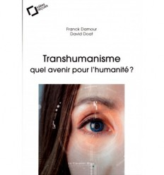 Transhumanisme - Quel avenir pour l'humanité ?