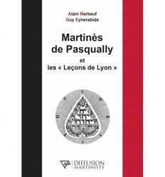 Martinès de Pasqually et les « Leçons de Lyon »