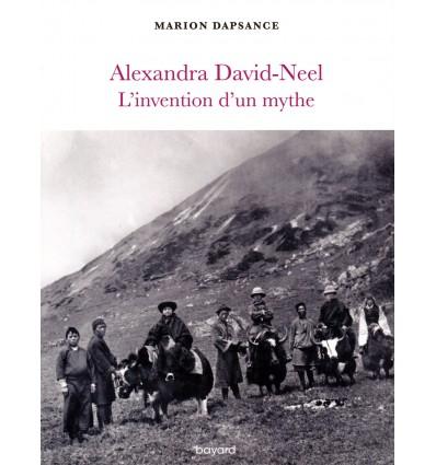 Alexandra David-Neel l'invention d'un mythe