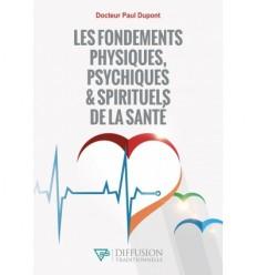 FONDEMENTS PHYSIQUES PSYCHIQUES ET SPIRITUELS DE LA SANTE