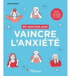 50 exercices pour vaincre l'anxiété