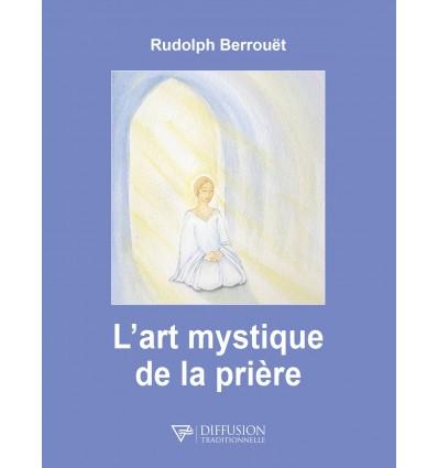 L'art mystique de la prière