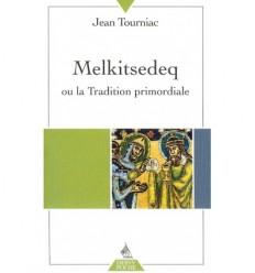 Melkitsedeq ou la tradition primordiale