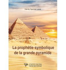 PROPHETIE SYMBOLIQUE DE LA GRANDE PYRAMIDE