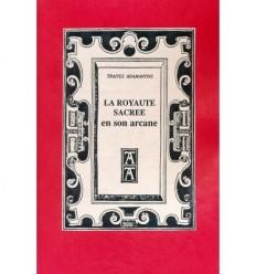 La royauté sacrée en son arcane