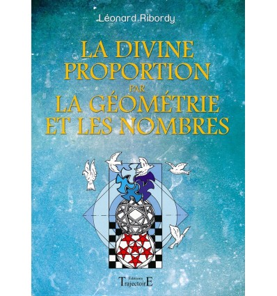 La divine proportion par la géométrie et les nombres