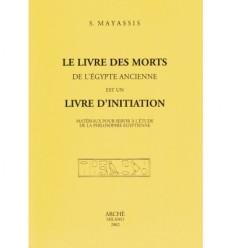 Le livre des morts de l'Egypte ancienne est un livre d'initiation