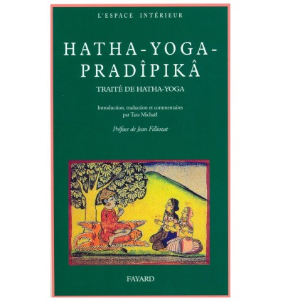 Hatha-Yoga-Pradipika - Traité de Hatha-Yoga