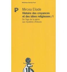 Histoire des croyances et des idées religieuses -  Tome 1