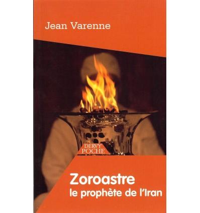 Zoroastre, le prophète de l'Iran